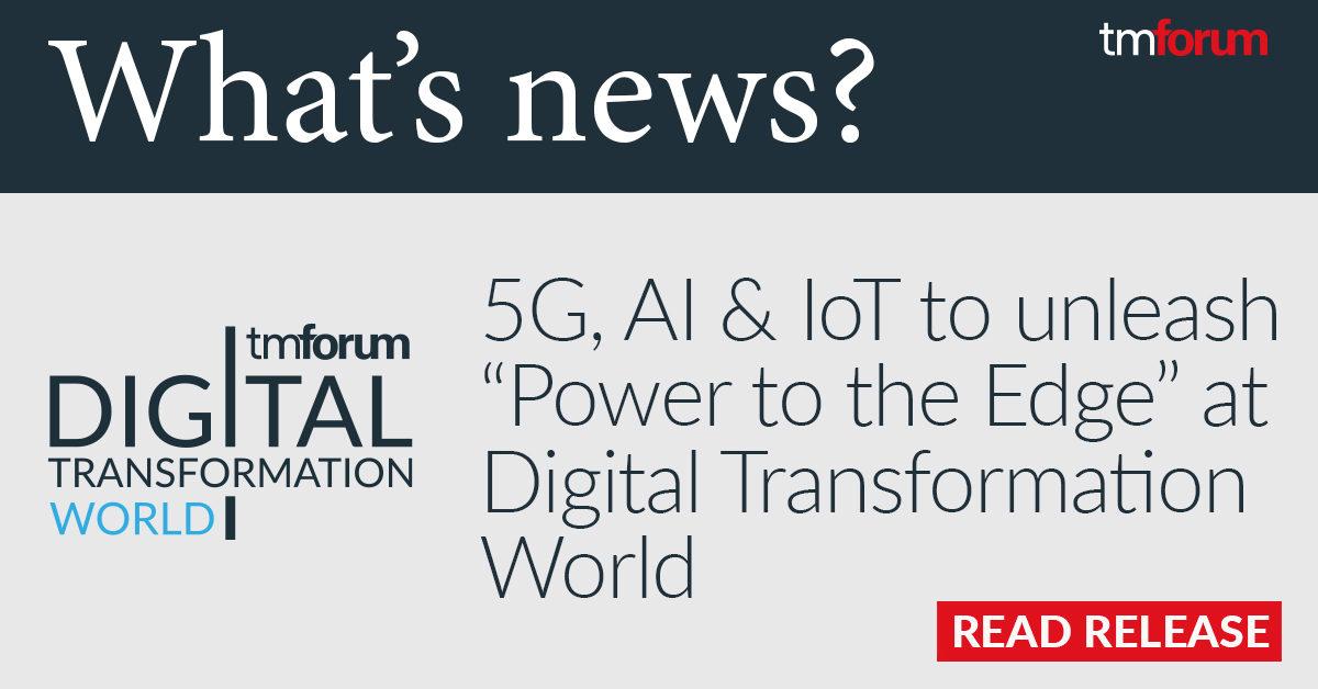 "5G, AI & IoT to unleash ""Power to the Edge"" at Digital Transformation World in Copenhagen"