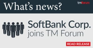 SoftBank Corp. joined TM Forum.