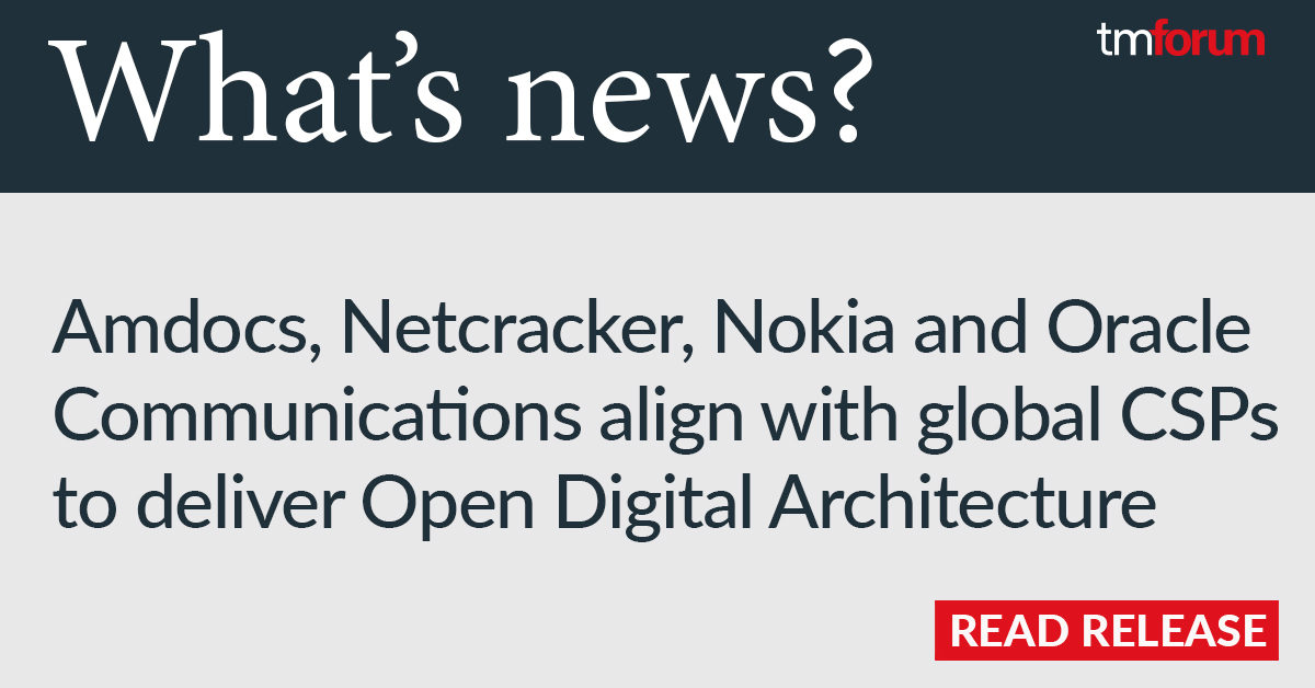 Amdocs, Netcracker, Nokia and Oracle Communications Align with Global Service Providers to Deliver Open Digital Architecture